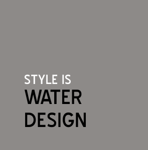 Style is Water Design