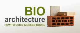Bio-architecture How to Build a Green House